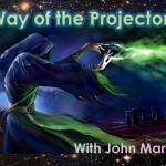 Way of the Projector with John Martin